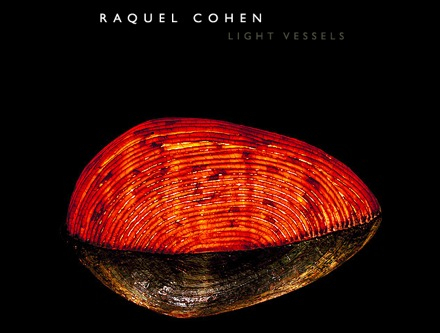 Raquel Cohen - Light Vessels