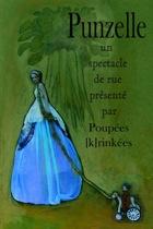 Cartel de la obra PUNZELLE, de la Cía. Poupées (K)rinkées. Únicamente para ilustrar el post.